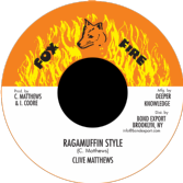 SALE ITEM - Clive Matthews - Ragamuffin Style / version (Fox Fire / DKR) US 7""